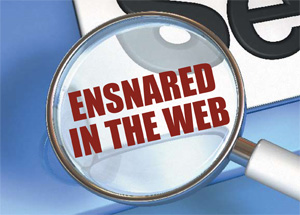 2009-MarchApril-Ensnared in the Web