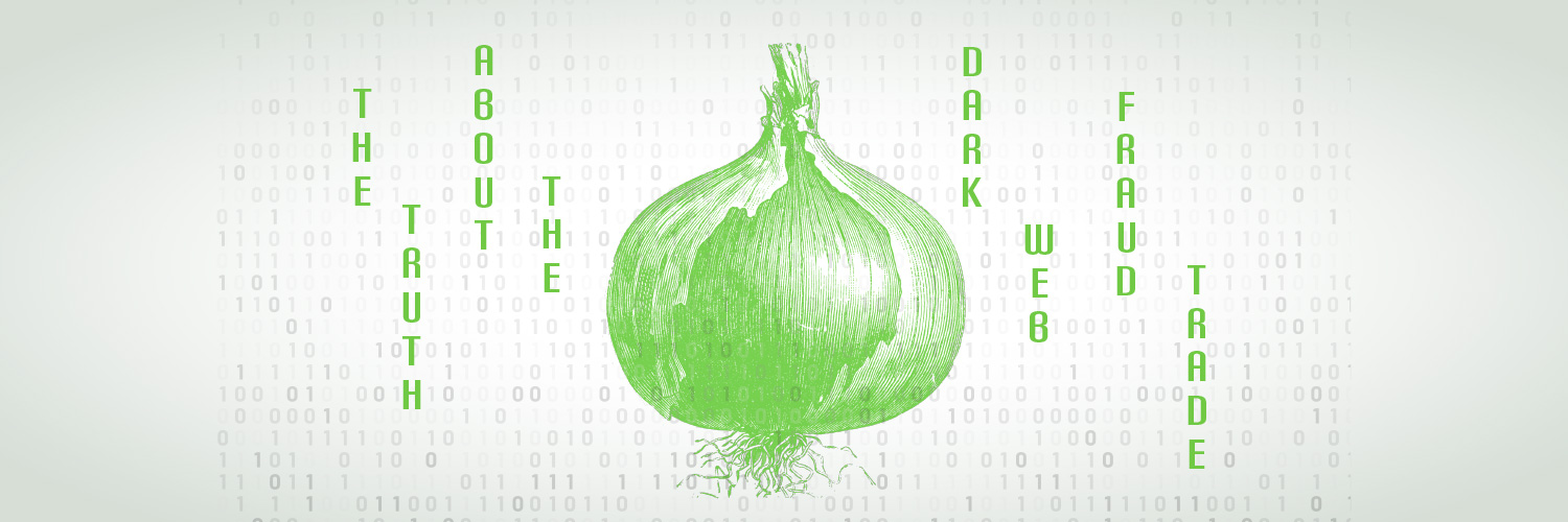 The truth about the dark web fraud trade